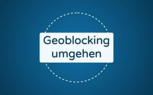 Featured Image Geoblocking umgehen