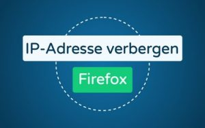 Featured Image IP-Adresse verbergen Firefox