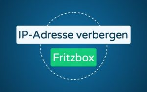 Featured Image IP-Adresse verbergen Fritzbox