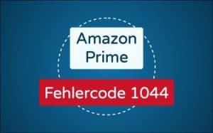Featured Image Amazon Prime Fehlercode 1044