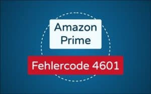 Featured Image Amazon Prime Fehlercode 4601