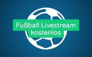 Featured Image Fußball Livestream Seiten kostenlos