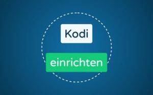 Featured Image Kodi einrichten