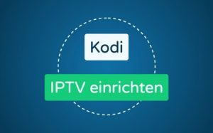 Featured Image Kodi IPTV einrichten