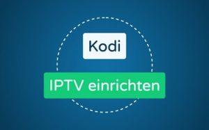 Featured Image Kodi IPTV einrichten